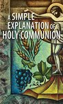 Simple Explanation of Holy Communion