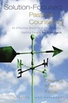 Solution-Focused Pastoral Counseling: An Effective Short-Term Approach for Getting People Back on Track (Special)