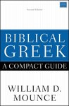 Biblical Greek: A Compact Guide: Second Edition (Revised)