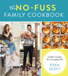 No-Fuss Family Cookbook: Simple Recipes for Everyday Life