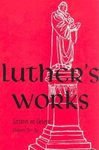 Luther's Works, Volume 5 (Lectures on Genesis Chapters 26-30)