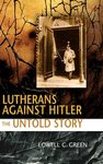 Lutherans Against Hitler: The Untold Story