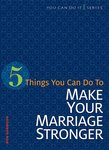 5 Things You Can Do to Strengthen Your Marriage