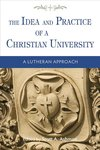 Idea and Practice of a Christian University: A Lutheran Approach
