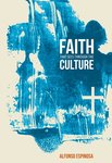 Faith That Sees Through the Culture: The Lutheran Lens