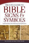 A to Z Guide to Bible Signs and Symbols: Understanding Their Meaning and Significance