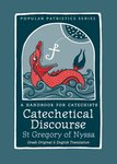 Catechetical Discourse (St Gregory of Nyssa)