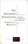 Augsburg Confession: Renewing Lutheran Faith and Practice