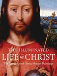 Illuminated Life of Christ: The Gospels and Great Master Paintings