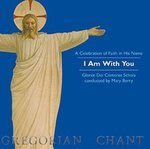 CD - I Am With You Gregorian Chant