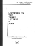Lectures on the 3 Letters of John