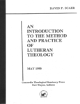 An Introduction to the Method and Practice of Lutheran Theology