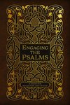 Engaging the Psalms: A Guide for Reflection and Prayer