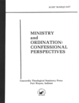 Ministry and Ordination: Confessional Perspectives