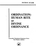 Ordination: Human Rite or Divine Ordinance