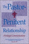 The Pastor-Penitent Relationship: Privileged Communications - CTCR