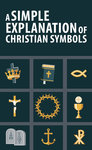 Simple Explanation of Christian Symbols (Pack of 20)