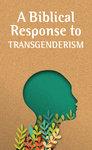 Biblical Response to Transgenderism - Pack of 20