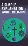 Simple Explanation of World Religions