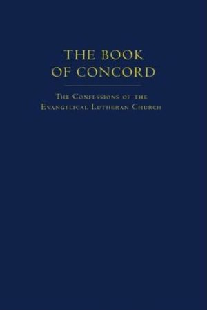 Book of Concord: The Confessions of the Evangelical Lutheran Church