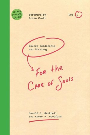 Church Leadership & Strategy: For the Care of Souls