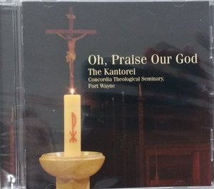 Oh, Praise Our God CD - Kantorei