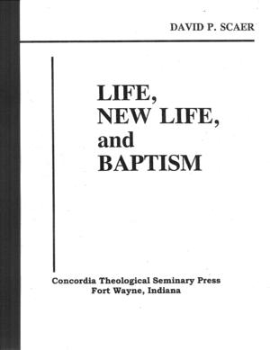 Life, New Life, and Baptism