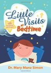 Little Visits at Bedtime: 105 Devotions and Prayers