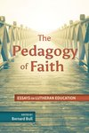 Pedagogy of Faith: Essays on Lutheran Education