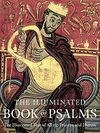 Illuminated Book of Psalms: The Illustrated Text of All 150 Prayers and Hymns