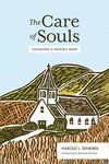Care of Souls: Cultivating a Pastor's Heart