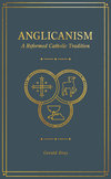 Anglicanism: A Reformed Catholic Tradition