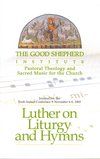 Luther on Liturgy and Hymns - Book (GSI)