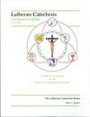 Lutheran Catechesis - Catechumen Edition 2nd ed