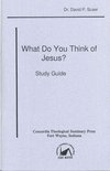 What Do You Think of Jesus? Study Guide